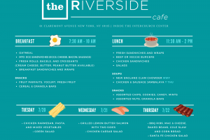 The Riverside Café (at the Interchurch Center) is now serving special hot dishes every Tuesday, Wednesday and Thursday! Visit our website every Friday afternoon to know what's for lunch the following week. Also, be sure to check under Lunch for our weekly soups.
